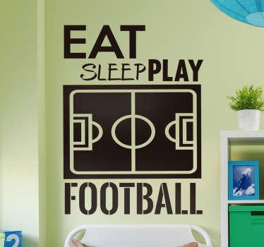 Vinil autocolante Comer dormir e jogar futebol