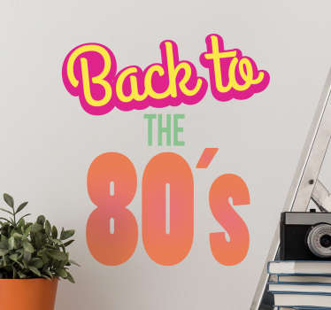 Vinilo decorativo de vuelta a los años 80
