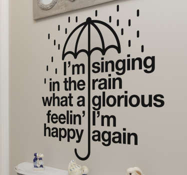 Music lyrics wall sticker coined from a cinema movie. It is featured with text and umbrella under rain drops. Available in any required size.