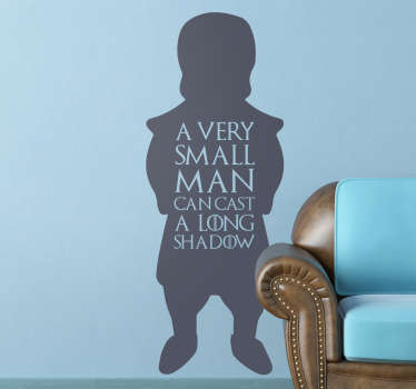 Vinyl silhouette wall sticker design inspired from game of throne tv series. It features the clever dwarf  in the movies with quote.