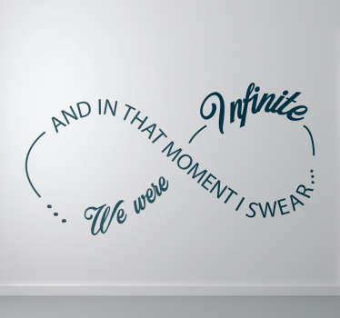"Vinilo infinito con la frase ""And in that moment I swear… We were infinite""."