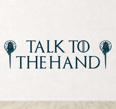 Vinilo Juego de Tronos talk to he hand