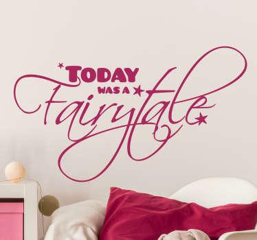 Dekorativt klistermærke today fairytale