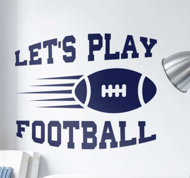 This wall sticker is perfect for anybody who is fan of the quote ´let´s play football´.