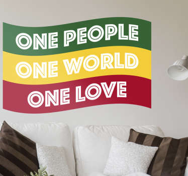 A beautiful Rasta flag wall art decal to decorate any space of choice . It is inscribed with the text '' One people, one world, one love''.