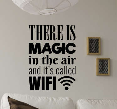 Home wall text decal to decorate any space. It text talks about ''magic wifi in the air''. It is available any required size.