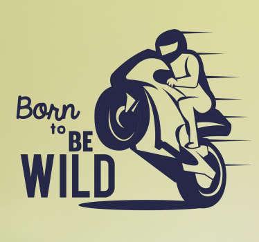Född för att vara vild bildekal