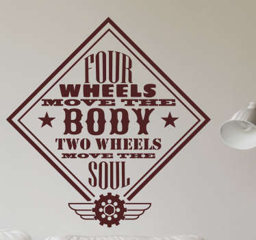 "Sticker auto moto original avec le texte ""four wheels move the body two wheels move the soul"", pour les fans de motos. Application Facile."