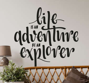 "This motivational text sticker features the message ""Life is an adventure, be an explorer"" in a unique and eye-catching font."