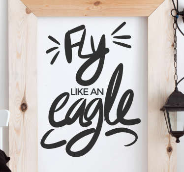 "If you're looking for an elegant motivational wall sticker, this is the vinyl for you! Featuring the text ""fly like an eagle"""
