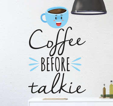 This funny and cute decorative wall sticker is perfect for you if you're the type of person who simply can't function without their cup of coffee