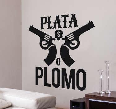 """Sticker van een van de bekende quotes uit de hit serie Narcos """"Plata o Plomo!?"""". Verkrijgbaar in verschillende kleuren en maten. Eenvoudig aan te brengen."""