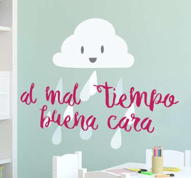 """Supera el estrés diario con este vinilo texto con el refrán """"Al mal tiempo buena cara"""" junto a una nube de lluvia simpática y sonriente."""