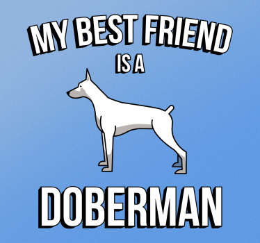 Sticker my best friend is a doberman