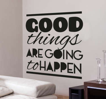 "Adesivo murale con la scritta ""Good things are going to happen"""
