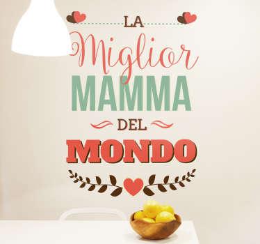 """Adesivo murale con il testo """"la miglior mamma del mondo"""""""