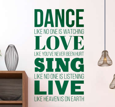 Motivational wall sticker text for those who love to dance, love, sing and live life like heaven is on earth! Sign up for 10% off.