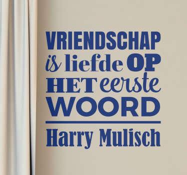 Een geweldige muursticker met een quote over vriendschap van Harry Mulisch! Je ziet niet altijd al je vrienden..