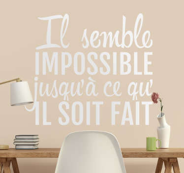 Sticker citation motivation impossible soit fait