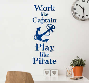 Een sticker van ons collectie van piraat muurstickers ter illustratie van een piraat met de tekst ´Work like a captain, play like a pirate´.