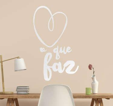"""Vinil autocolante com texto """"Ame o que faz """". Decora a tua casa de forma original com este vinil decorativo por um preço incrível."""