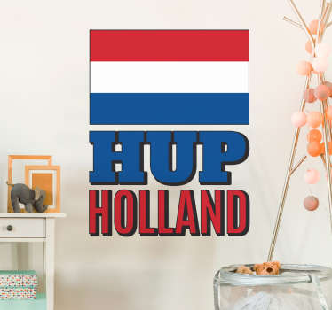 Location theme wall sticker design of  Holland flag colour stripes and the '' Hup Holland''. It is available in any required size.