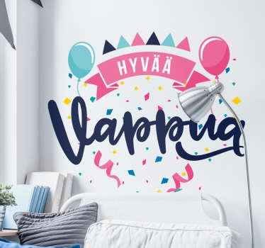 Onko vappu yksi sinun suosikki juhlapäivistä? Kiinnitä tämä mahtava tarra seinällesi kansainvälisen työväen juhlapäivänä.