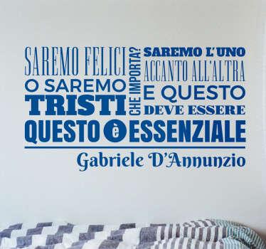 Adesivo murale con la citazione di uno dei più famosi letterati abruzzesi e italiani. Frase tratta da una delle sue opere più celebri e importanti.