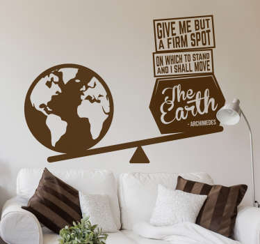 Famous wall quote sticker inspired by Archimedes This design is featured with the earth globe  and science  text quote. It is elf adhesive.
