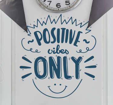 Muursticker positive vibes only