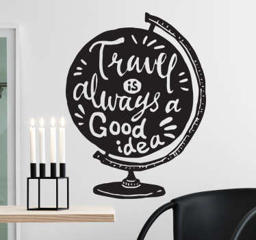 "On this very special text wall sticker the profile of a globe is drawn with the English text ""travel is always a good idea""."