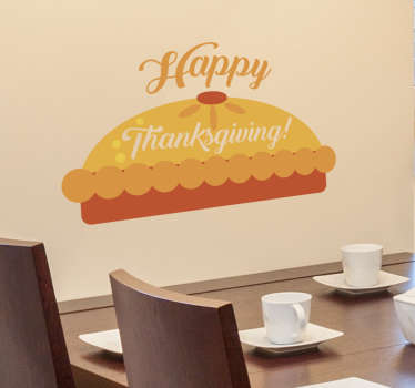 Delicious pie thanksgiving sticker. Make your family and friends hungry with this decorative thanksgiving wall sticker with the motif of a pie.