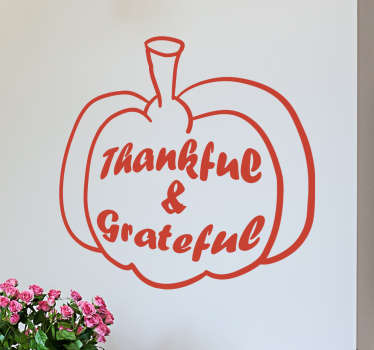 "Decorative pumpkin thanksgiving wall sticker with the text ""Thankful & Grateful"". Celebrate the holiday and get in the right spirit with this sticker."
