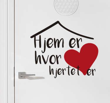"""Klassisk dansk citat sticker, med teksten """"hjem er hvor hjertet er"""". Flot dekorativt design med motiver af hus/tag og hjerte."""