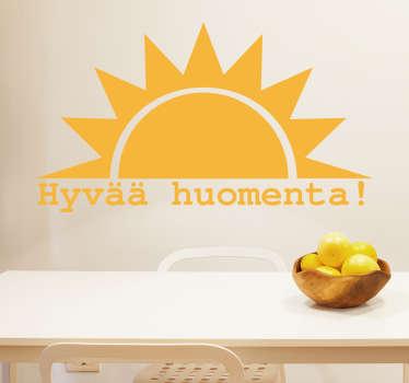 Sisustustarra Hyvää huomenta. Tämä piristävä tekstitarra herättää sinut uuteen päivään aurinkoisella tavalla sanomalla Hyvää huomenta!