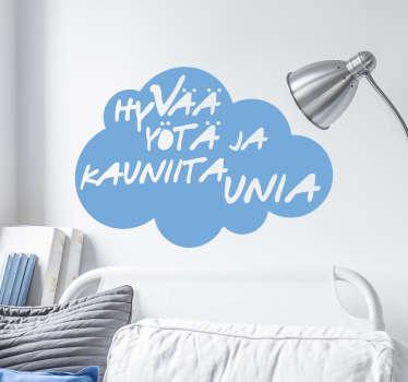 Sisustustarra Hyvää yötä ja kauniita unia. Ihana seinätarra, jossa pilven sisällä oleva teksti toivottaa hyvää yötä. Täydellinen makuuhuoneeseen.