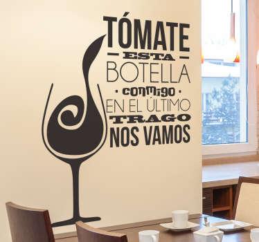 """Vinilos de canciones populares Mexicanas con los versos """"Tómate esta botella conmigo en el último trago nos vamos"""" ."""