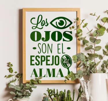"""Vinilo decorativo con el famoso refrán """"Los ojos son el espejo del alma""""."""