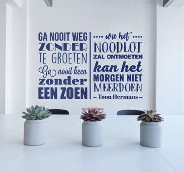 Een fraaie en inspirerende muurtekst met een citaat van de beroemde cabaretier. Een muursticker om naar te leven.