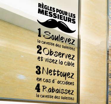 Découvrez notre sticker amusant rappelant les règles pour ces messieurs à observer dans les toilettes. Un moyen fun et original de se faire entendre.