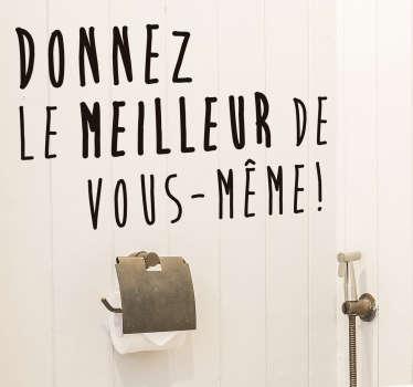 Vous cherchez un sticker fun pour décorer vos toilettes ? Cet autocollant est fait pour vous. Encouragez vos invités quand ils iront aux toilettes !