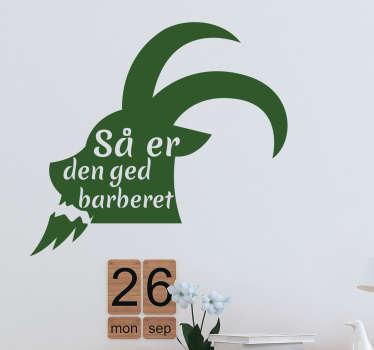 """Silhuet ged barberet klistermærke. Sjovt ordsprog """"så er den ged barberet"""". Få det kendte danske ordsprog ind i hjemmet idag."""