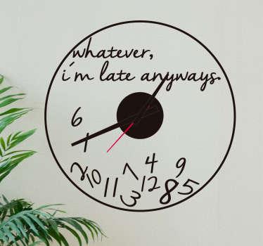 """Adesivo orologio """"ad ogni modo sono in ritardo"""""""
