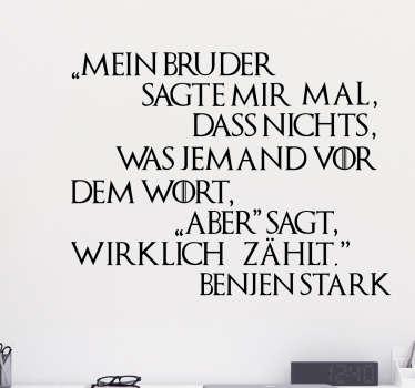 Wandtattoo für alle Game of Thrones Fans mit einem Zitat von Benjen Stark. Tolle Weisheit als Wanddekoration.