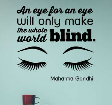 Vinyl wall quote sticker for flat wall space decoration featured with the text content '' An eye for an eye will only make the world go blind.