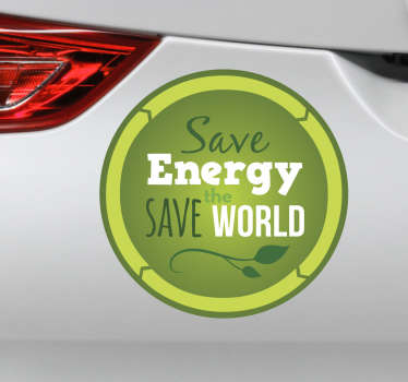 Green energy save the world car sticker to decorate any vehicle surface. The design is available in any required size and it application is easy.