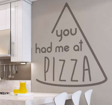 "Vinil texto ""you had me at pizza"""