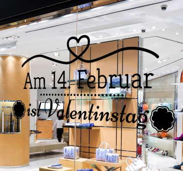 Schaufensteraufkleber am 14 Februar