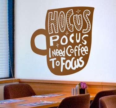 """Vinilo cafetería bebida """"hocus pocus necesito café para concentrarme"""" que expresa la necesidad real de café ¡Envío a domicilio!"""
