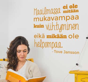 Lastenhuoneen teksti sisustustarra muumi. Hauska Tove Janssonin sitaatti elämästä kirjoitettuna erilaisilla fonteilla.